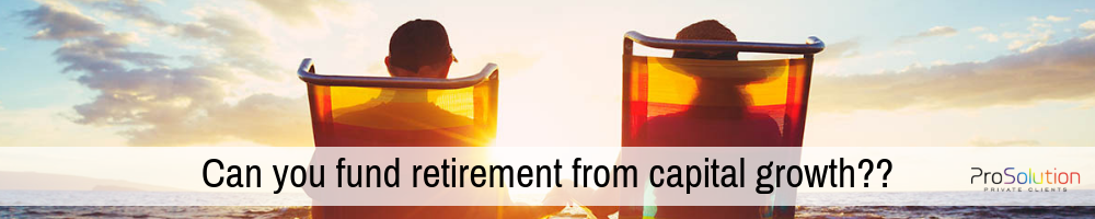 Can you fund retirement from capital growth? Here's how